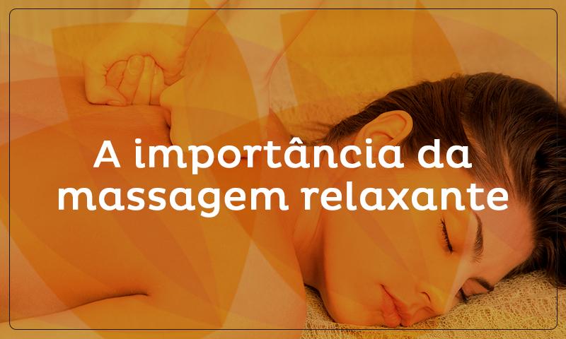 A importância da massagem relaxante